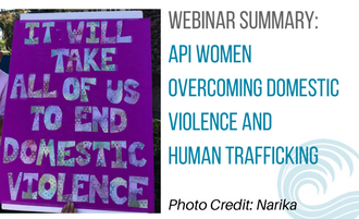 Summary: Webinar on API Women Overcoming Domestic Violence and Human Trafficking